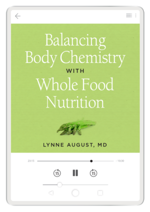 Balancing Body Chemistry with Whole Food Nutrition